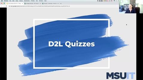 Thumbnail for entry IT Virtual Workshop - D2L Quizzes (09.08.2021)