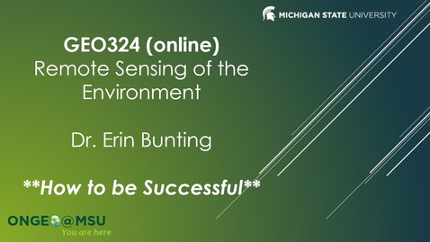 Thumbnail for entry How to be Successful in Geo 324v - Remote Sensing of the Environment (Spring 2021)