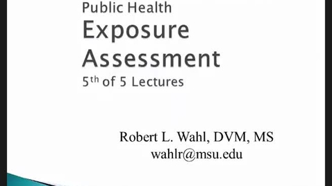Thumbnail for entry HM816 Modules-56-and-7-Exposure-Assessment-Lecture-5