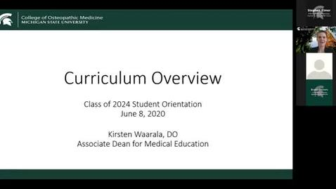 Thumbnail for entry 06.08.2020b - Virtual Orientation - CURRICULUM OVERVIEW - Dr. Kirsten Waarala, Associate Dean for Medical Education
