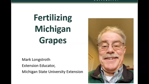 Thumbnail for entry Grape Kickoff 2020 - Fertilizing Michigan Grapes