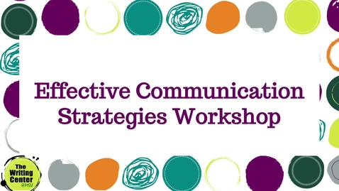 Thumbnail for entry 21SS_Effective Communication Strategies_Asynchronous Workshop