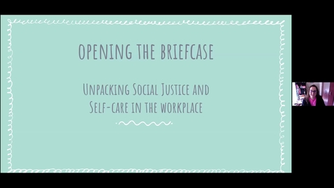 Thumbnail for entry WILD 2020 Workshop: Unpacking Social Justice and Self Care in the Work Place