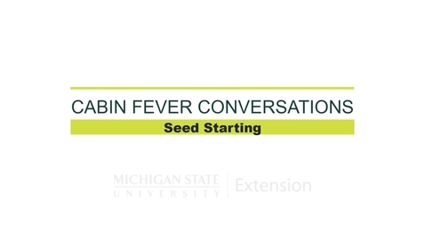 Thumbnail for entry Cabin Fever Conversations 2021 - Seed Starting with Rebecca Krans