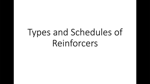 Thumbnail for entry Types and Schedules of Reinforcers