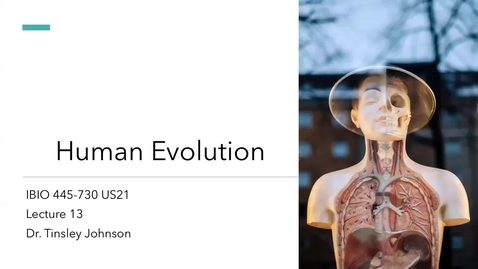 Thumbnail for entry Lecture 13_Human Evolution_Week 7