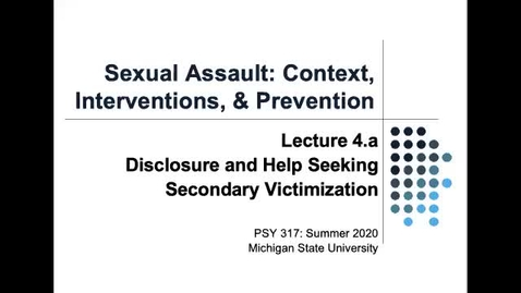 Thumbnail for entry Lecture 4a Disclosure, Helpseeking and Secondary Victimization