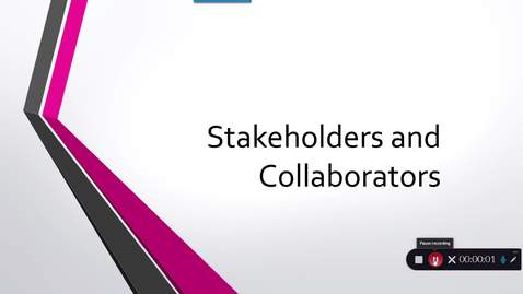 Thumbnail for entry Stakeholders and Collaborators Module 5