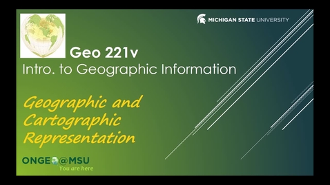 Thumbnail for entry GEO 221v: Geographic and Cartographic Representation