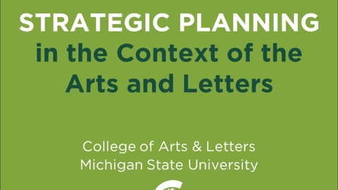 Thumbnail for entry Strategic Planning in the Context of the Arts and Letters