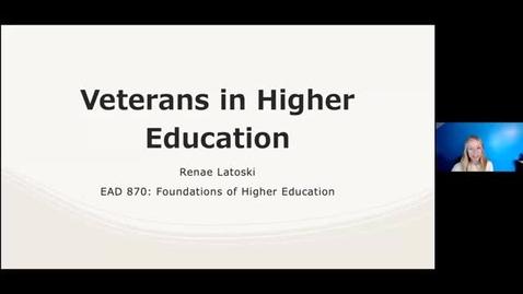 Thumbnail for entry Latoski - EAD 870: Veterans in Higher Education