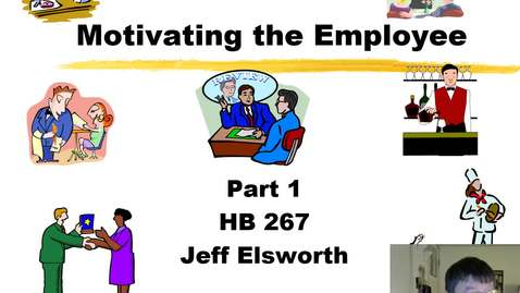 Thumbnail for entry HB 267 Motivating the Employee Part 1