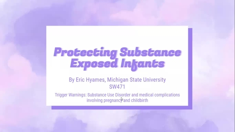 Thumbnail for entry Protecting Substance Exposed Infants - Eric Hyames