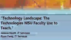 Thumbnail for entry Technology Landscape: The Technologies MSU Faculty Use to Teach 02-17-2017
