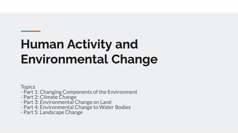 Thumbnail for entry GEO151: Introduction to Human Activity and Environmental Change