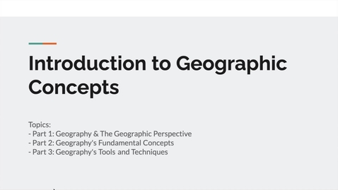 Thumbnail for entry GEO151: A  video introduction to Lesson Module: Introduction to Geographic Concepts
