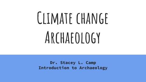 Thumbnail for entry Climate Change Archaeology Part III