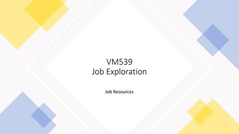 Thumbnail for entry VM 539-Job Exploration