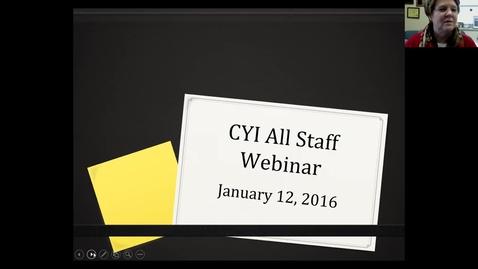 Thumbnail for entry CYI All Staff Webinar Recording 1-12-16