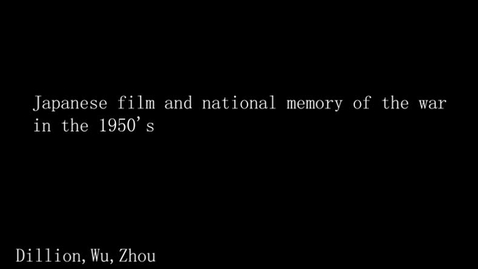 Thumbnail for entry Japanese Film and National Memory of the War in the 1950's