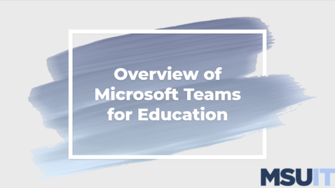 Thumbnail for entry IT Virtual Workshop - Microsoft Teams for Education (06.24.2021)