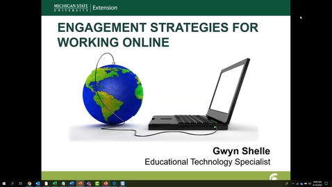 Thumbnail for entry Best Practices for Engagement Strategies for Working Online (Gwyn Shelle, MSU Extension)