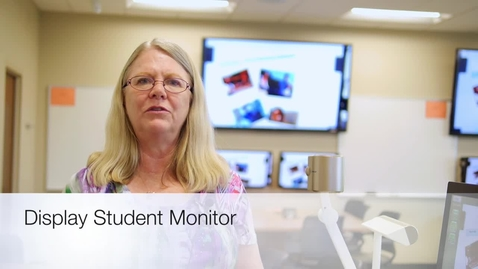 Thumbnail for entry Display Student Monitor