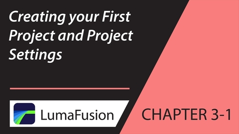 Thumbnail for entry 3-1 Your First Project: Creating & Project Settings in LumaFusion