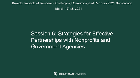 Thumbnail for entry SESSION 6: STRATEGIES FOR EFFECTIVE PARTNERSHIPS WITH NONPROFITS AND GOVERNMENT AGENCIES