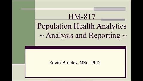 Thumbnail for entry HM817 Mod13AnalysisReporting