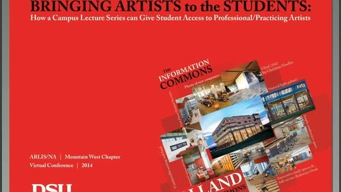 Thumbnail for entry Bringing Artists to the Students: How a Campus Lecture Series can Give Student Access to Professional/Practicing Artists