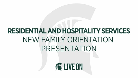 Thumbnail for entry Residential and Hospitality Services New Family Orientation Presentation | MSU Live On