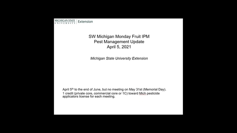 Thumbnail for entry SW Michigan MSUE Fruit IPM Update April 5, 2021