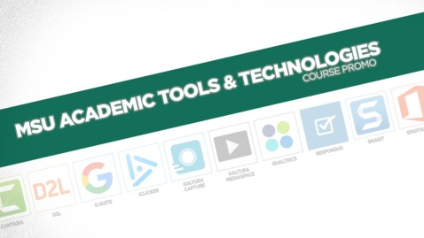 Thumbnail for entry MSU Academic Tools & Technologies Course Promo