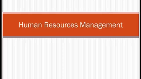 Thumbnail for entry HM804Module8HumanResourcesManagement