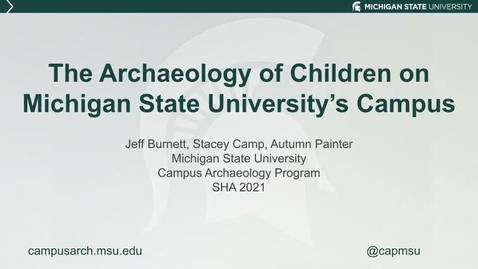 Thumbnail for entry 2021 Society for Historical Archaeology Talk on the Archaeology of Children at MSU