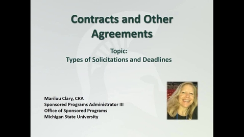 Thumbnail for entry Contracts and Other Agreements:Types of Solicitations and Deadlines (M. Clary)