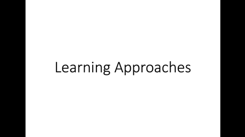 Thumbnail for entry Some Learning Approaches