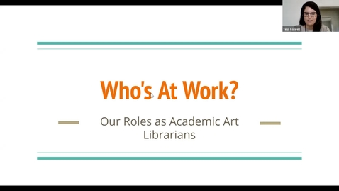 Thumbnail for entry Who's At Work: Our Roles as Academic Art Librarians