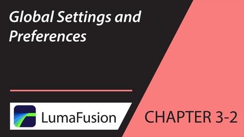 Thumbnail for entry 3-2 Your First Project: Global Settings and Preferences in LumaFusion