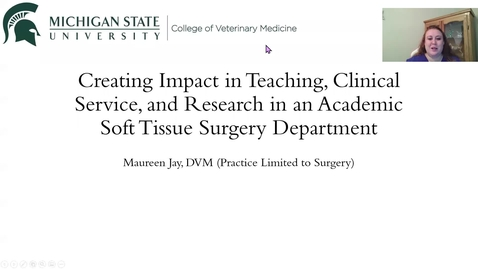 Thumbnail for entry Creating Impact in Teaching, Clinical Service, and Research in an Academic Soft Tissue Surgery Department-Maureen Jay