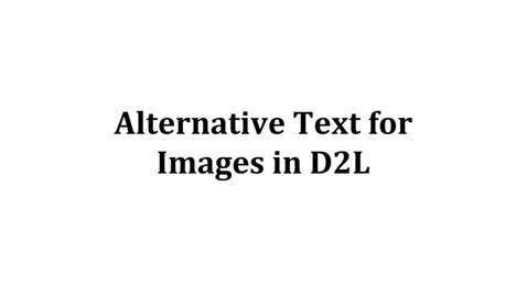 Thumbnail for entry Alternative Text for Images in D2L