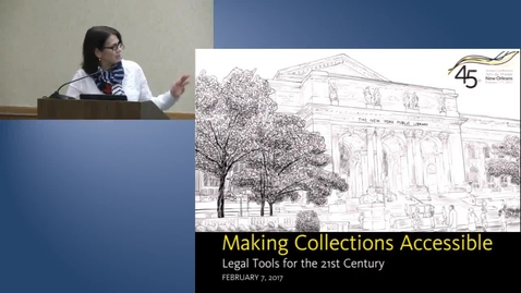 Thumbnail for entry Making Collections Accessible: Legal Tools for the 21st Century