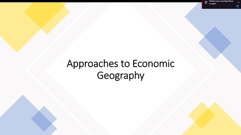 Thumbnail for entry GEO113: Introduction to Lesson Module: Approaches to Economic Geography