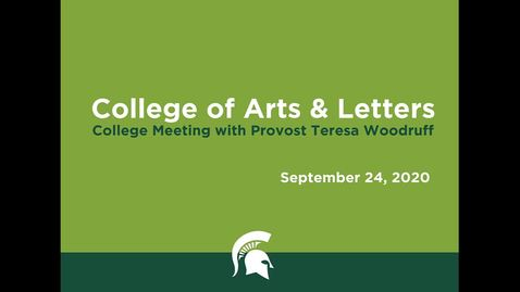 Thumbnail for entry College of Arts & Letters (CAL) College Meeting with Provost Teresa Woodruff (September 24, 2020)