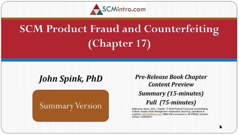 Thumbnail for entry SCM Product Fraud and Counterfeiting guest lecture, John Spink, 2021 (BSCM BSCM1 ISCM ch17 PfC v10 Short Sendppt take1 edit1)
