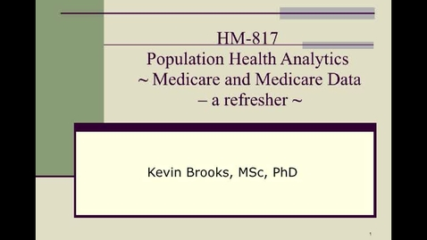 Thumbnail for entry HM817 Medicare-and-Medicare-Data_a-refresher