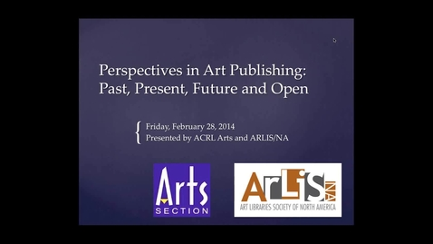 Thumbnail for entry Perspectives on Art Publishing: Past, Present, Future and Open