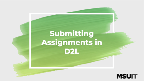 Thumbnail for entry Submitting Assignments in D2L
