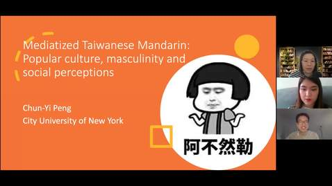 Thumbnail for entry Global Virtual Speaker Series || Mediatized Taiwanese Mandarin Popular Culture, Masculinity and Social Perceptions - Chun-Yi Peng